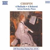 Chopin: 4 Ballads / 4 Scherzi by Istvan Szekely