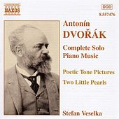 Play & Download Dvorak: Poetic Tone Pictures, Op. 85 / Dumka and Furiant, Op. 12 by Stefan Veselka | Napster