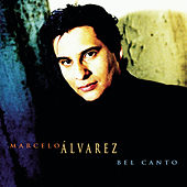 Play & Download Bel Canto by Marcelo Alvarez | Napster