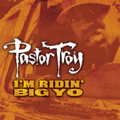 Play & Download Ridin' Big by Pastor Troy | Napster