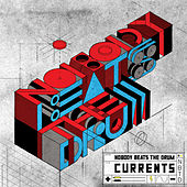 Play & Download Currents by Nobody Beats The Drum | Napster