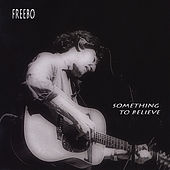 Something To Believe by Freebo