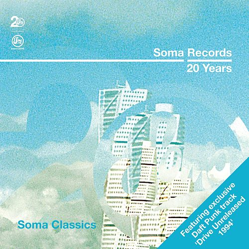 Play & Download Soma Records 20 Years - Soma Classics by Various Artists | Napster