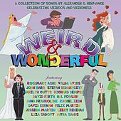 Weird & Wonderful - a Collection of Songs By Alexander S. Bermange Celebrating Weirdos and Weirdness by Various Artists