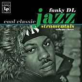 Play & Download Cool Classic Jazzstrumentals, Vol. 3 by Funky DL | Napster