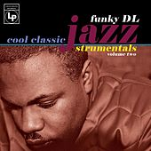 Play & Download Cool Classic Jazzstrumentals, Vol. 2 by Funky DL | Napster