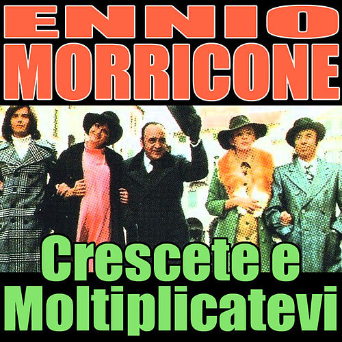 Play & Download Crescete e moltiplicatevi: Scena d'amore 1 by Ennio Morricone | Napster