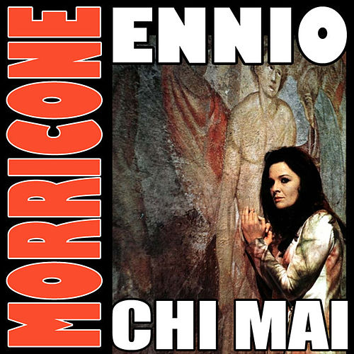 Play & Download Maddalena: Chi mai by Ennio Morricone | Napster