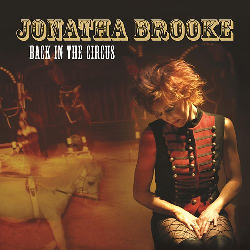 Play & Download Back In The Circus by Jonatha Brooke | Napster