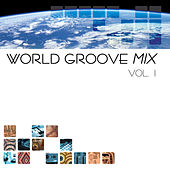 Play & Download World Groove Mix  Vol. 1 by Various Artists | Napster