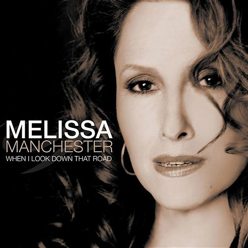 Play & Download When I Look Down That Road by Melissa Manchester | Napster