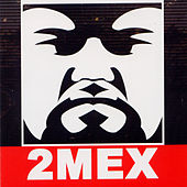 Play & Download 2Mex by 2Mex | Napster