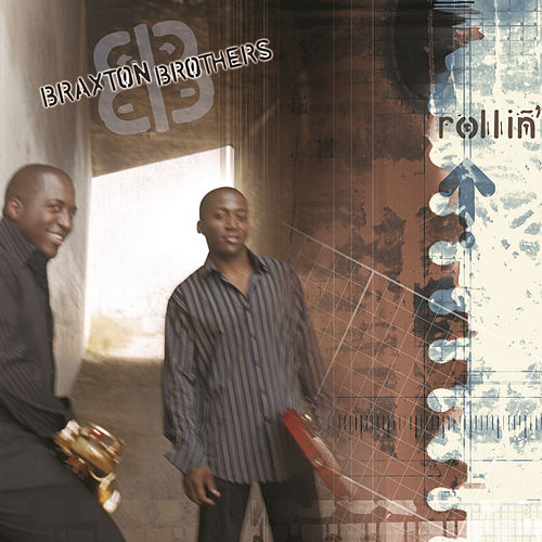 Play & Download Rollin' by The Braxton Brothers | Napster
