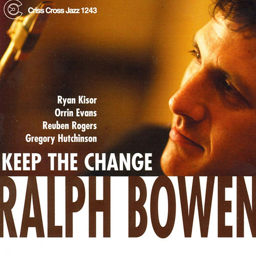 Play & Download Keep the Change by Ralph Bowen Quintet | Napster
