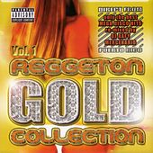 Play & Download Reggaeton Gold Collection, Vol. 1 by Various Artists | Napster