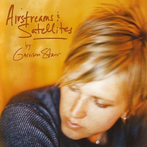 Play & Download Airstreams and Satellites by Garrison Starr | Napster