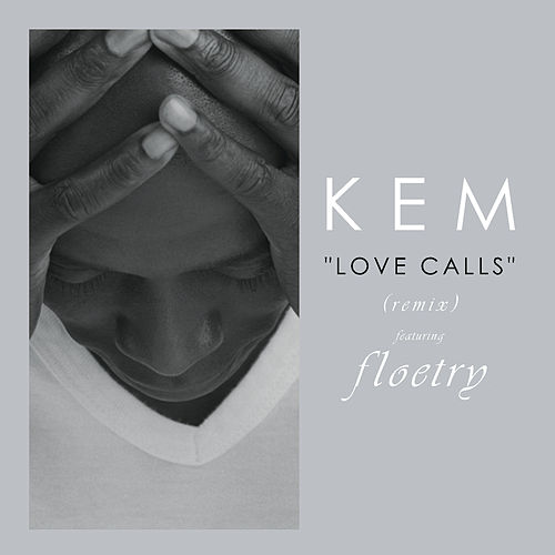 Love Calls Remix by Kem
