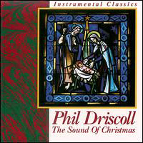 Play & Download The Sound Of Christmas by Phil Driscoll | Napster