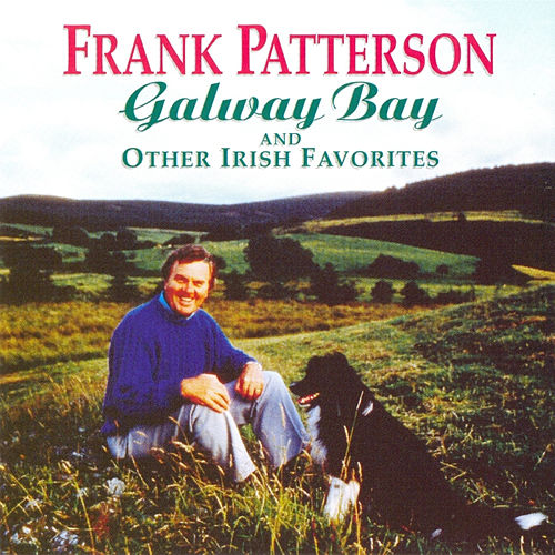 Galway Bay & Other Irish Favourites by Frank Patterson