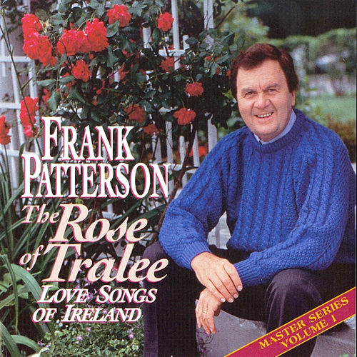The Rose Of Tralee - Love Songs Of Ireland by Frank Patterson