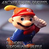 Play & Download Superhuman Shuffle by Dj-Pipes  | Napster