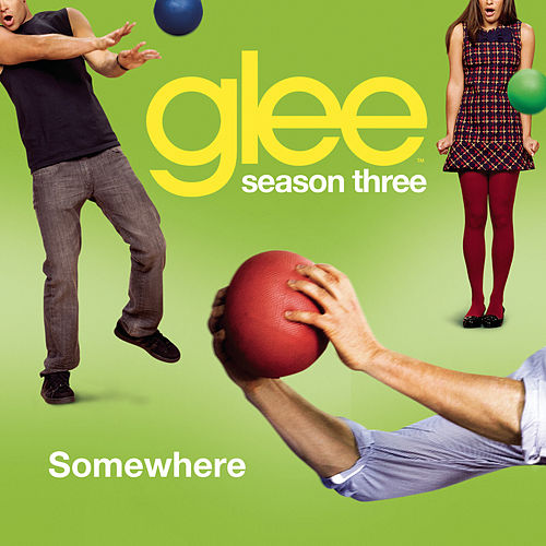 Play & Download Somewhere (Glee Cast Version) by Glee Cast | Napster