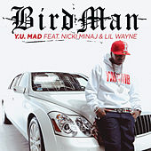 Play & Download Y.U. Mad by Birdman | Napster