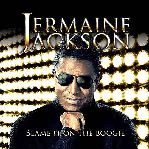 Play & Download Blame It On The Boogie by Jermaine Jackson | Napster