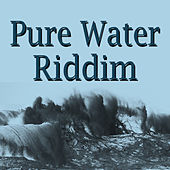 Pure Water Riddim by Various Artists