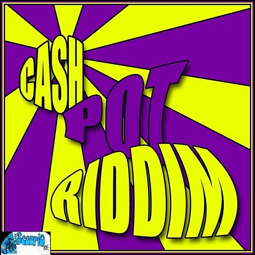 Play & Download Cash Pot Riddim by Various Artists | Napster