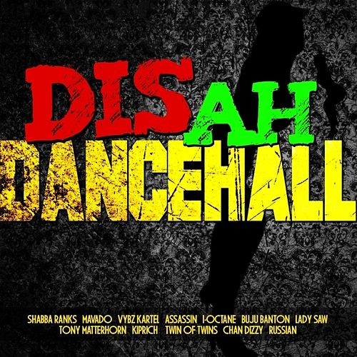 Dis Ah Dancehall von Various Artists