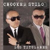 Los Titulares by Crooked Stilo
