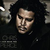 Play & Download I Can Hear You by Chris Pierce | Napster