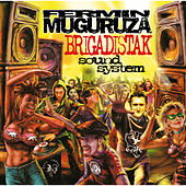 Play & Download Brigadistak Sound System +Erremixak by Fermin Muguruza | Napster