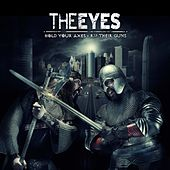 Play & Download Hold Your Axes, Rip Their Guns by The Eyes | Napster