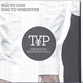 9:00 To 17:00, 17:00 To Whenever by Young Professionals
