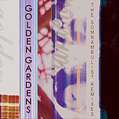 Play & Download The Somnambulist Remixes by Golden Gardens | Napster
