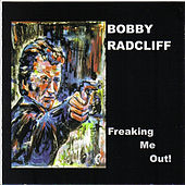 Play & Download Freaking Me Out by Bobby Radcliff | Napster