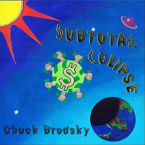 Subtotal Eclipse by Chuck Brodsky