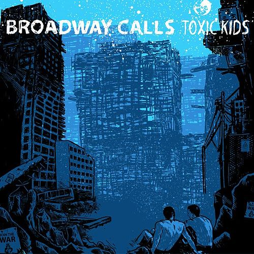 Play & Download Toxic Kids by Broadway Calls | Napster