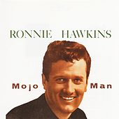Play & Download Mojo Man by Ronnie Hawkins | Napster