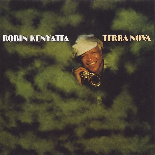 Play & Download Terra Nova by Robin Kenyatta | Napster