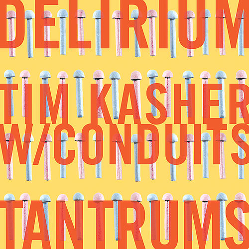 Play & Download Delirium Tantrums single by Tim Kasher | Napster