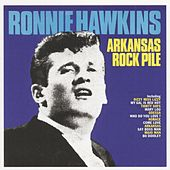 Play & Download Arkansas Rock Pile by Ronnie Hawkins | Napster