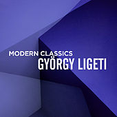 Play & Download Modern Classics: György Ligeti by Various Artists | Napster