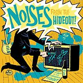 Noises From the Hideout - The Best of the GaragePunk Hideout, Vol. 6 by Various Artists