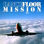 Play & Download Dancefloor Mission 2011 by Various Artists | Napster
