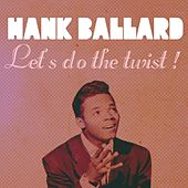 Play & Download Let's Do the Twist! by Hank Ballard | Napster