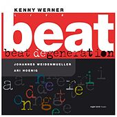 Play & Download Beat Degeneration (Live) (feat. Johannes Weidenmueller, Ari Hoenig) by Kenny Werner | Napster