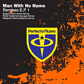 Remixes E.P. 1 by Man with No Name